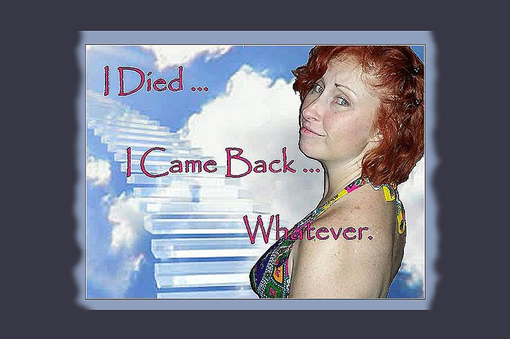 I Died-I Came Back-Whatever