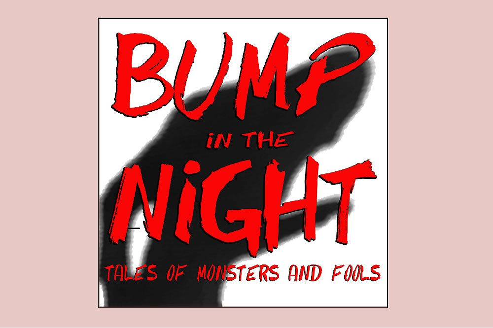 Bump in the Night-1000